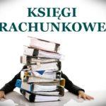 Zasady poprawnego prowadzenia ksiąg rachunkowych